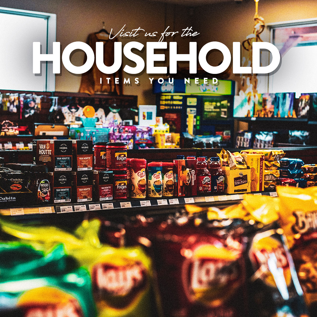Visit us for the household items you need